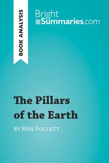 Book Analysis: The Pillars of the Earth by Ken Follett - Summary Analysis and Reading Guide - cover