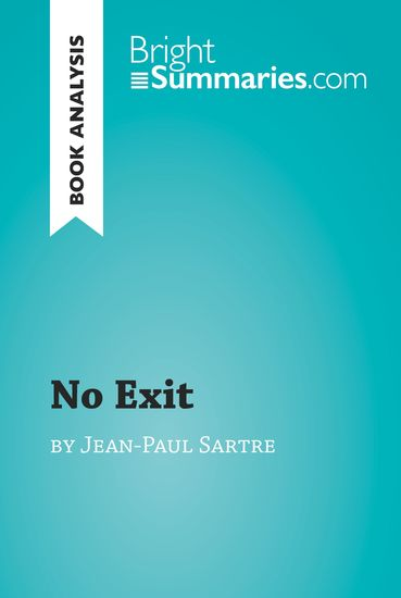 Book Analysis: No Exit by Jean Paul Sartre - Summary Analysis and Reading Guide - cover