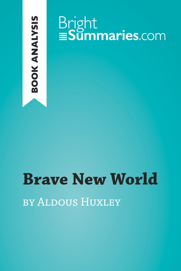 an analysis of aldous huxleys a brave new world