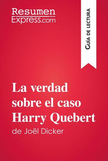 La verdad sobre el caso Harry Quebert de Joël Dicker (Guía de lectura) - Resumen y análisis completo - cover