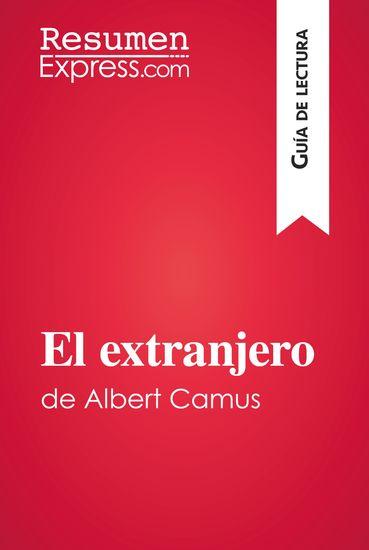 El extranjero de Albert Camus (Guía de lectura) - Resumen y análisis completo - cover
