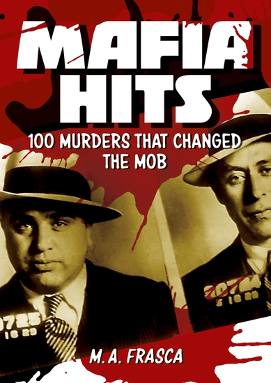 Mafia Hits - 100 Murders that changed the Mob - cover