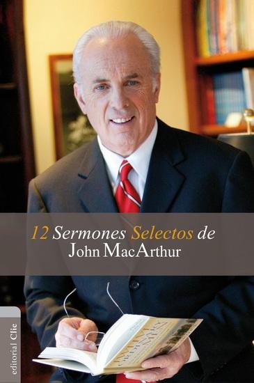 12 sermones selectos de John MacArthur - cover