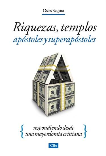 Riquezas Templos Apóstoles y Superapóstoles - Respondiendo desde una mayordomía cristiana - cover
