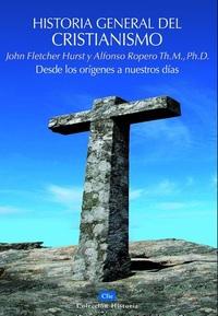Historia general del Cristianismo - Desde los orígenes a nuestros días
