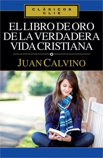El libro de Oro de la verdadera vida cristiana - cover
