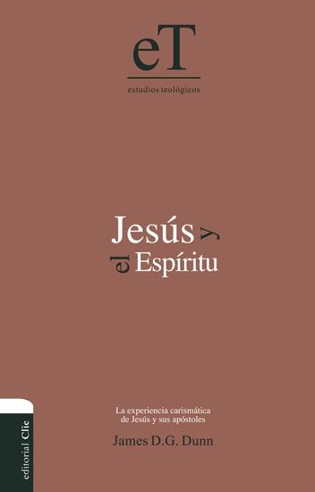 Jesús y el Espíritu - La experiencia carismática de Jesús y sus Apóstoles - cover