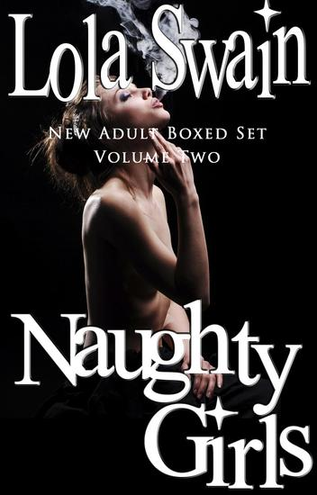Naughty Girls New Adult Boxed Set Volume Two - Four Book Bundle #4 - cover