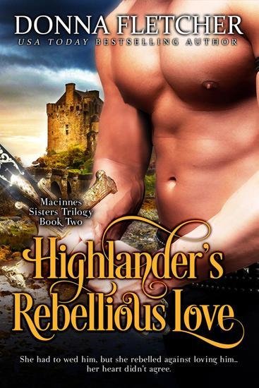 Highlander's Rebellious Love - Macinnes Sisters Trilogy #2 - cover