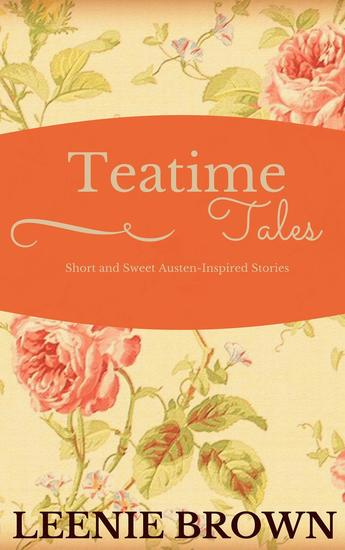 Teatime Tales: Short and Sweet Austen-Inspired Stories - cover