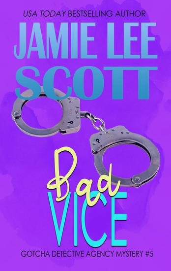 Bad Vice - Gotcha Detective Agency Mystery #5 - cover