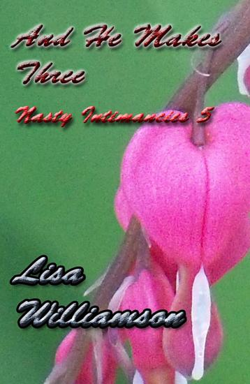 And He Makes Three - Nasty Intimancies #5 - cover