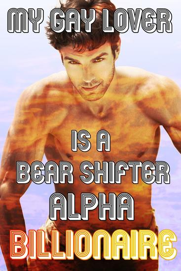 My Gay Lover Is A Bear Shifter Alpha Billionaire - Colehearth #2 - cover
