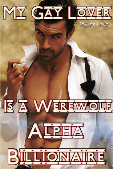 My Gay Lover Is A Werewolf Alpha Billionaire - Rathbone's Lover #1 - cover