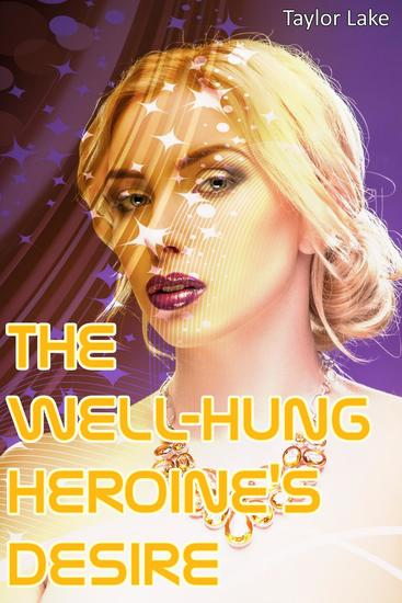 The Well-Hung Heroine's Desire - cover
