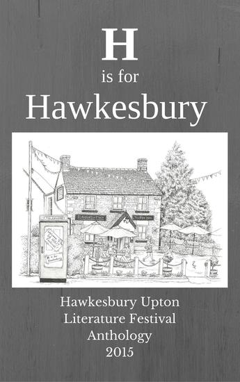H is for Hawkesbury - Hawkesbury Upton Literature Festival Anthology 2015 - cover