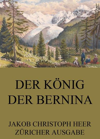 Der König der Bernina - Erweiterte Ausgabe - cover