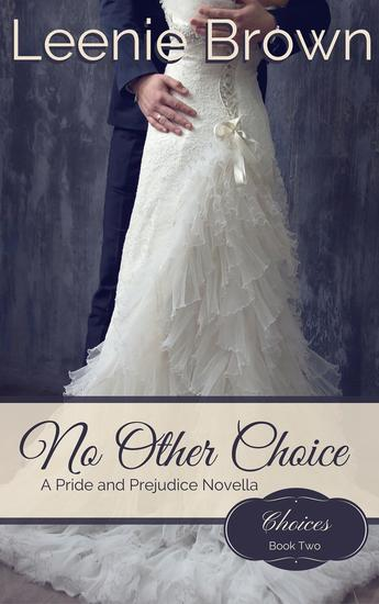 No Other Choice: A Pride and Prejudice Novella - Choices #2 - cover
