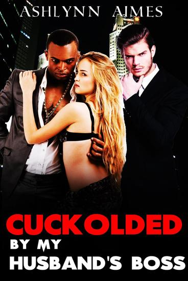 Cuckolded by my Husband's Boss - cover