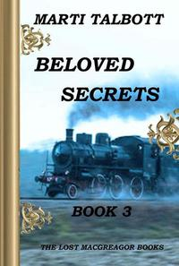 Beloved Secrets Book 3 - The Lost MacGreagor Books #3
