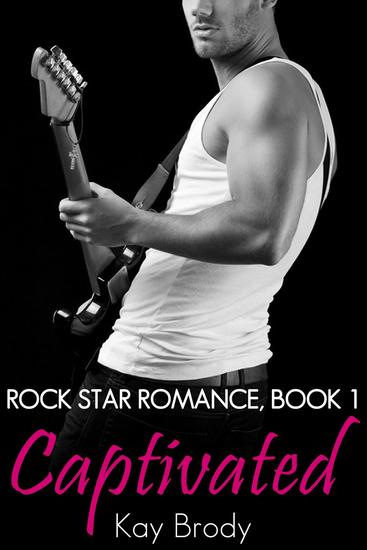 Captivated - Rock Star Romance #1 - cover