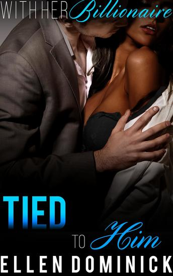 Tied to Him - With Her Billionaire #5 - cover