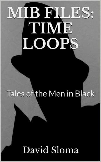 Mib Files: Time Loops - Tales Of The Men In Black - MIB Files - Tales of the Men In Black #5 - cover