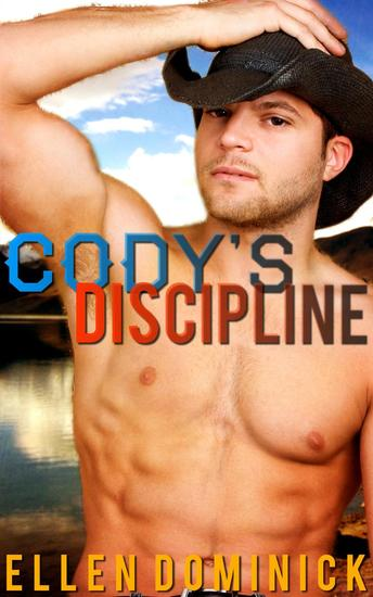 Cody's Discipline: A Cowboy's Rules - cover