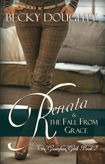 Renata and the Fall from Grace - The Gustafson Girls #2 - cover