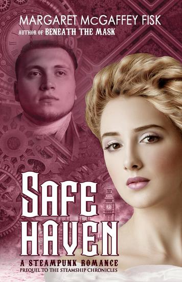 Safe Haven: A Steampunk Romance - The Steamship Chronicles - cover