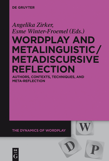 Wordplay and Metalinguistic Metadiscursive Reflection - Authors Contexts Techniques and Meta-Reflection - cover