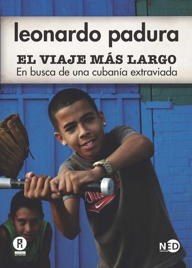 El viaje más largo - En busca de una cubanía extraviada - cover