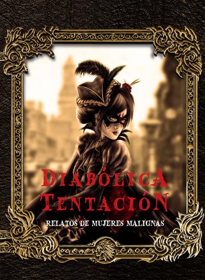 Diabólica tentación - Relatos de mujeres malignas - cover