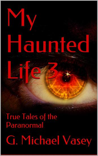 My Haunted Life 3 - True Paranormal Stories #3 - cover