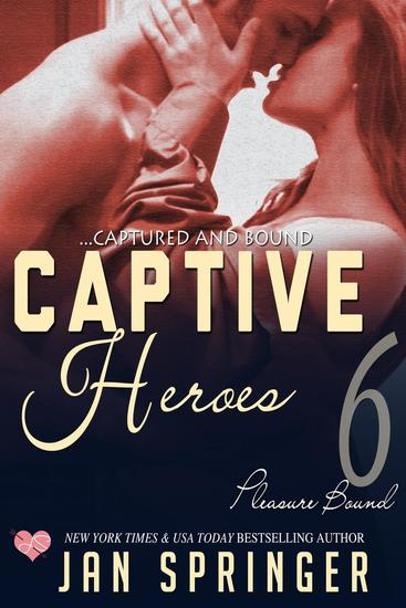 Captive Heroes - Pleasure Bound #6 - cover