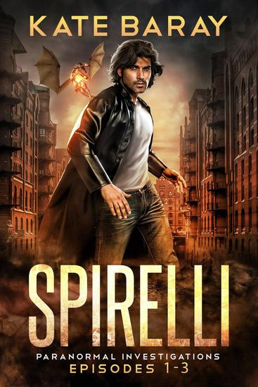 Spirelli Paranormal Investigations: Episodes 1-3 - Spirelli Paranormal Investigations - cover