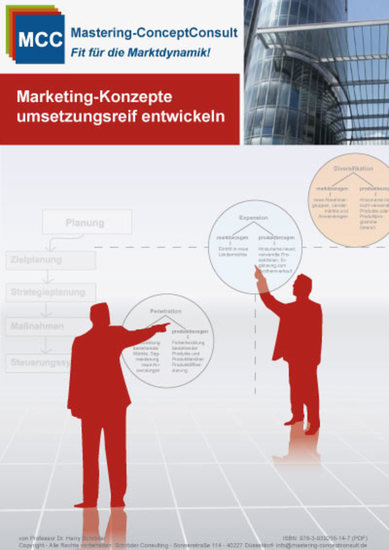 Marketing-Konzepte umsetzungsreif entwickeln - Praxisbewährte Techniken für eine systematisch vorbereitete Vorgehensweise im Marketing - cover