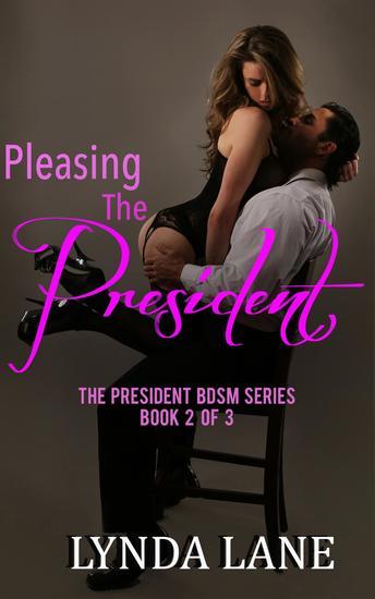 Pleasing the President - The President BDSM Series #2 - cover