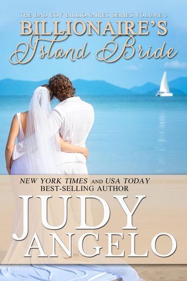 Billionaire's Island Bride - The BAD BOY BILLIONAIRES Series #3 - cover