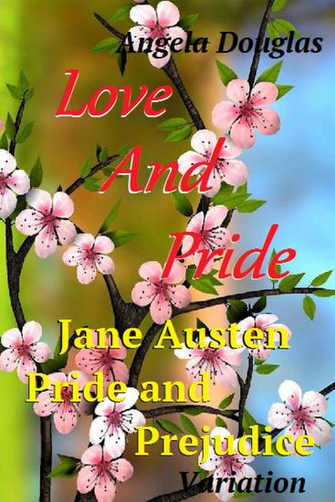 Love and Pride: Jane Austen Pride and Prejudice variation - cover