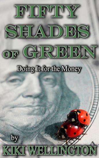 Fifty Shades of Green: Doing It for the Money - Fifty Shades of Green #1 - cover