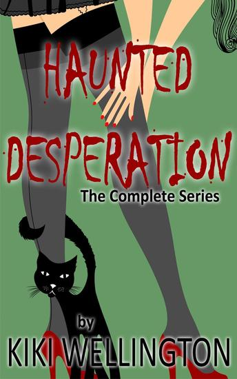 Haunted Desperation (The Complete Series) - The Haunted Desperation Series #7 - cover