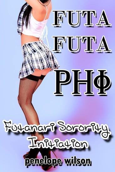 Futa Futa Phi: Futanari Sorority Initiation - cover
