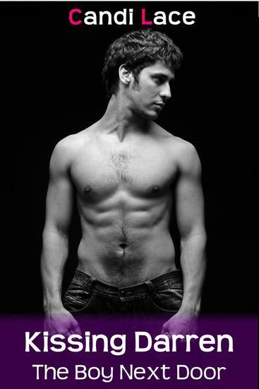 Kissing Darren: BBW Taboo First Time Erotica - The Boy Next Door #3 - cover