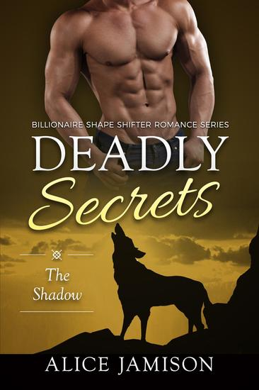 Deadly Secrets The Shadow (Billionaire Shape-Shifter Romance Series Book 1) - Deadly Secrets #1 - cover