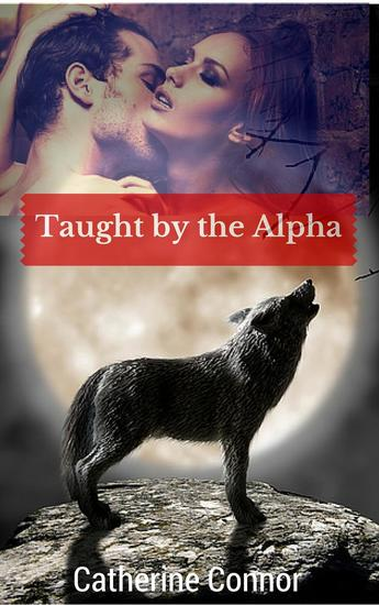 Taught by the Alpha - The Cold Rocks Pack #2 - cover