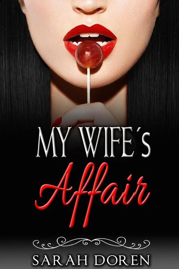 Erotic Romance: My Wife´s Affair - Erotica Short Stories - cover