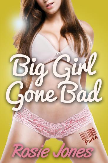 The Gardener Took My Flower! (Book 4 BBW Curvy Girls Erotica) - Big Girl Gone Bad #4 - cover