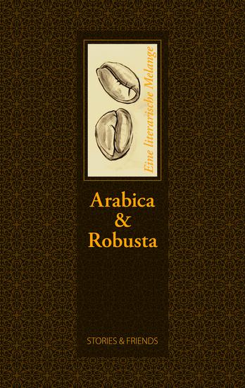 Arabica & Robusta - Eine literarische Melange - cover