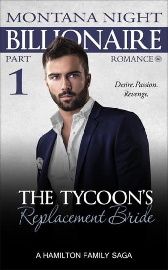 Billionaire Romance: The Tycoon's Replacement Bride - Part 1 - cover